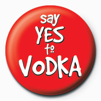 Say Yes To Vodka Badges