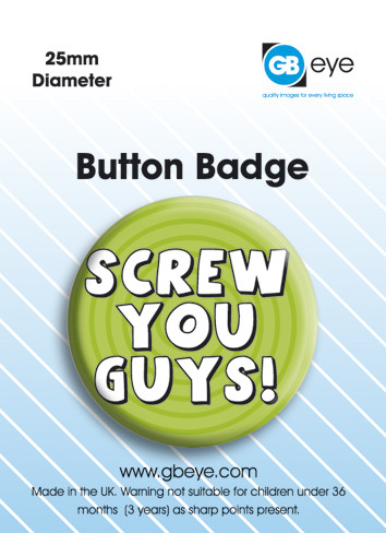 Screw You Guys Badge