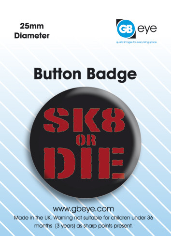 Sk8 or Die Badge