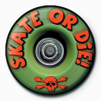 Skate or Die! Badge