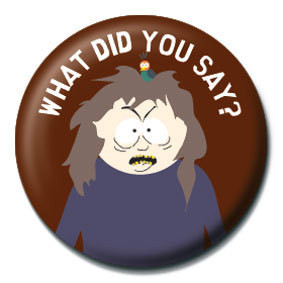 SOUTH PARK - What did you say? Badge