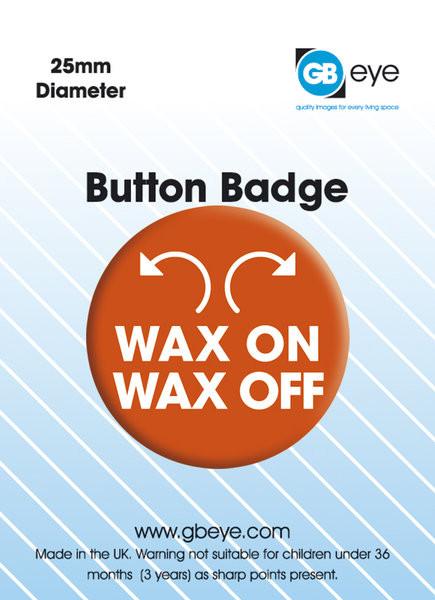 Wax On Wax Off Badge
