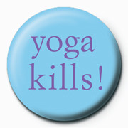 Yoga Kills Badge