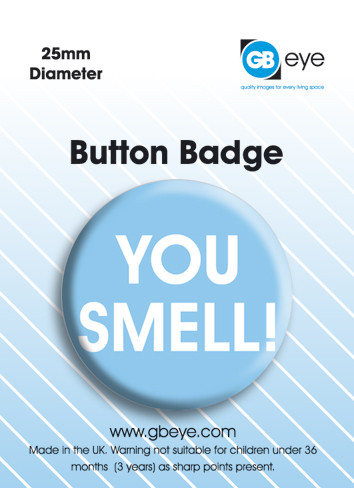 You Smell Badge