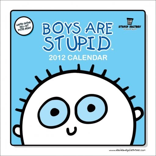 Calendrier 2012 - BOYS ARE STUPID Calendrier 2017