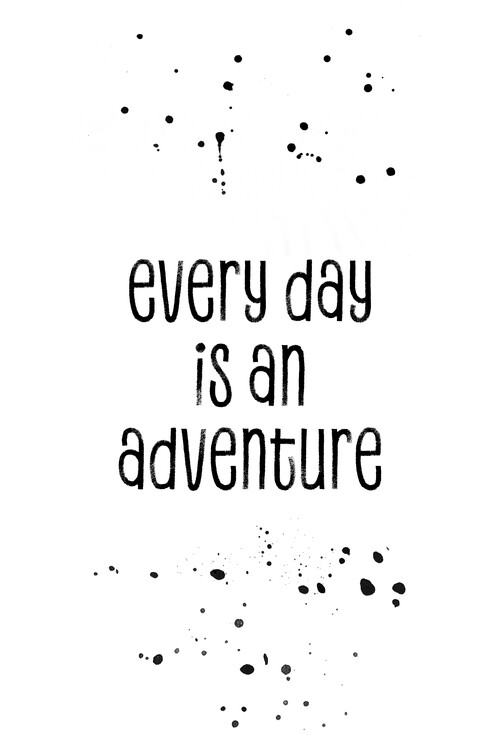 Canvas Print Every Day Is An Adventure