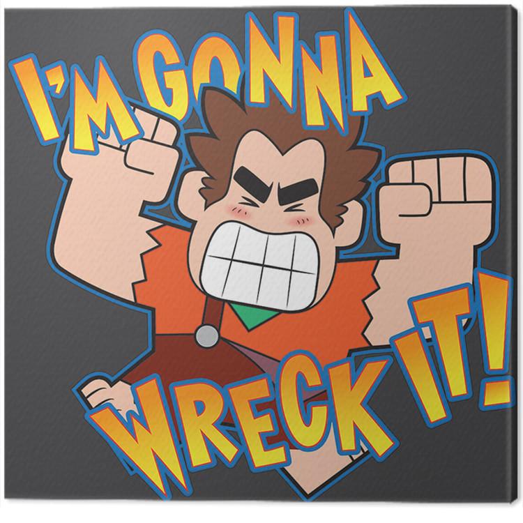 Wreck-It Ralph - I'm Gonna Wreck It Canvas Print