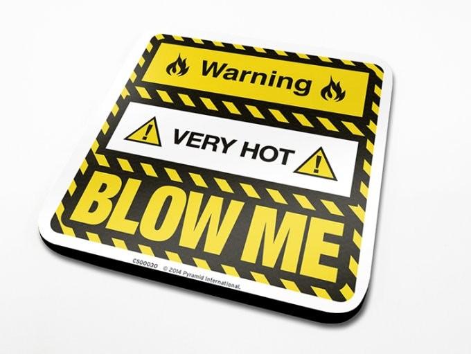 Warning Very Hot Blow Me Coaster