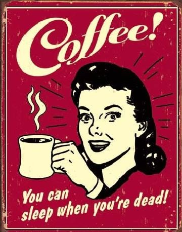 COFFEE - sleep when dead Plaque métal décorée