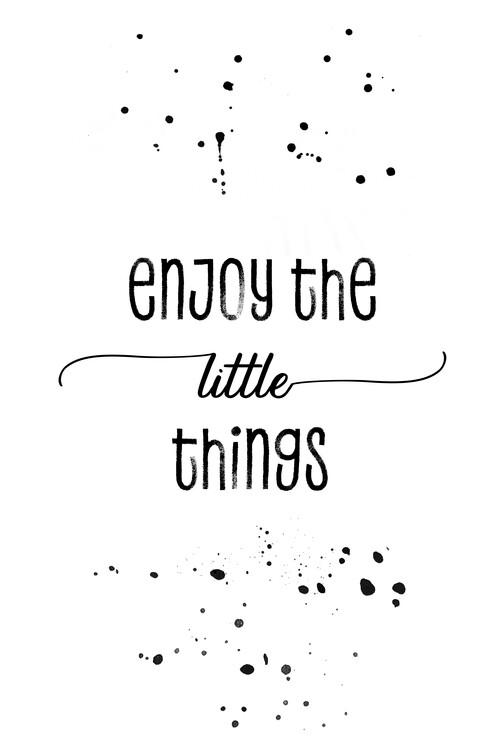Eksklusiiviset taidevalokuvat Enjoy the little things