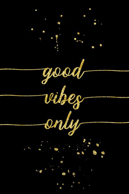 Eksklusiiviset taidevalokuvat Good Vibes Only   Gold