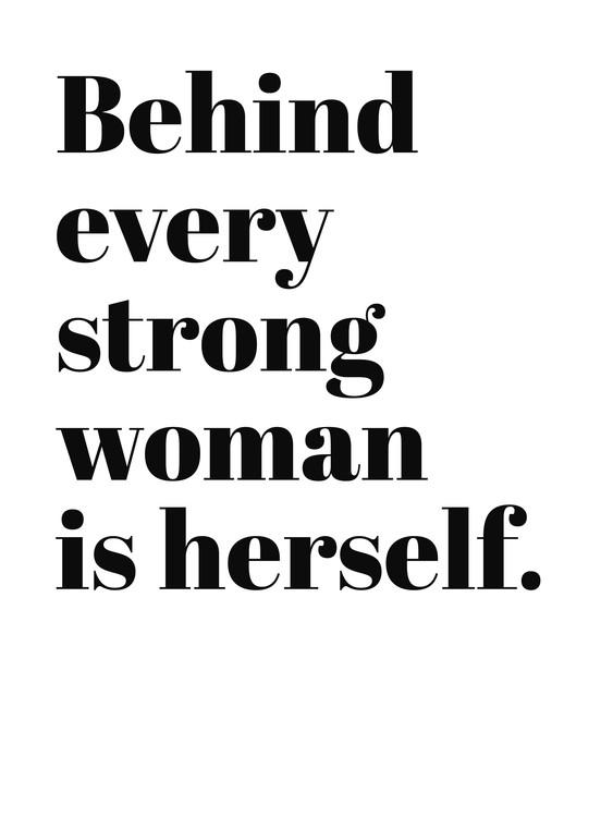 Eksklusiiviset taidevalokuvat Behind every strong woman