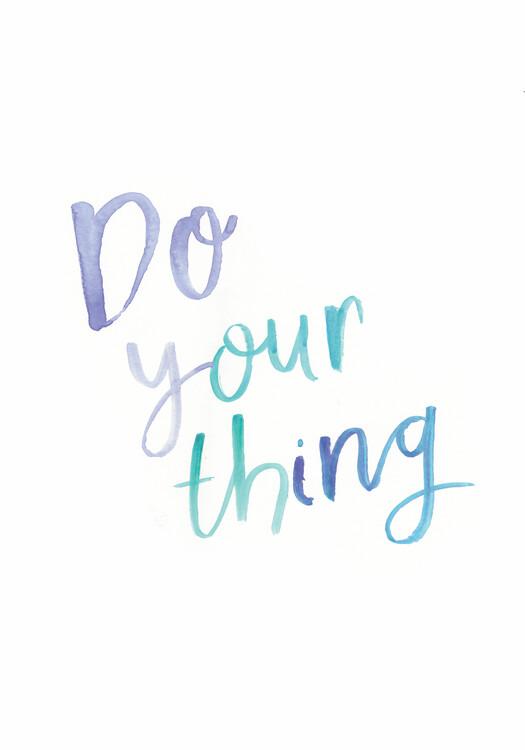 Eksklusiiviset taidevalokuvat Do your thing
