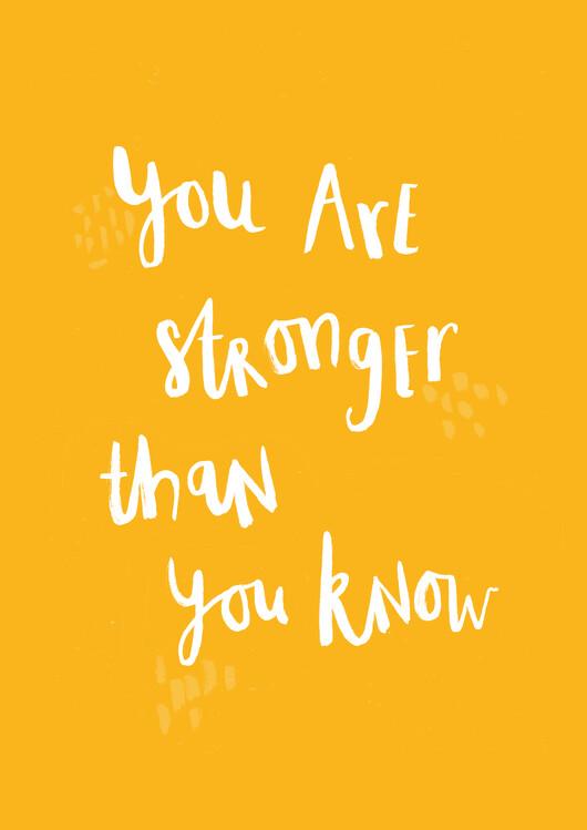Eksklusiiviset taidevalokuvat You are stronger than you know