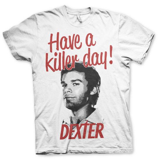 T-shirt Dexter - Have A Killer Day!