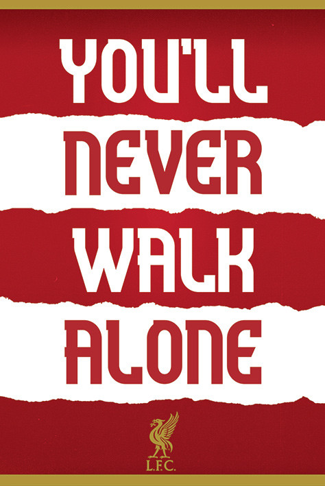 Juliste Liverpool FC - You'll Never Walk Alone