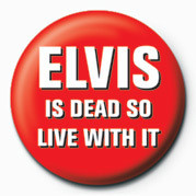 Merkit ELVIS IS DEAD, LIVE WITH I