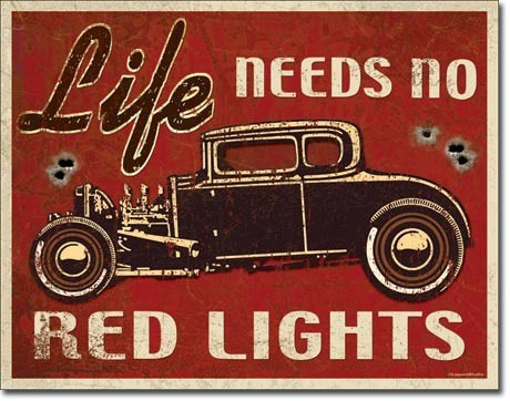 Metal sign LIFE NEEDS ROD