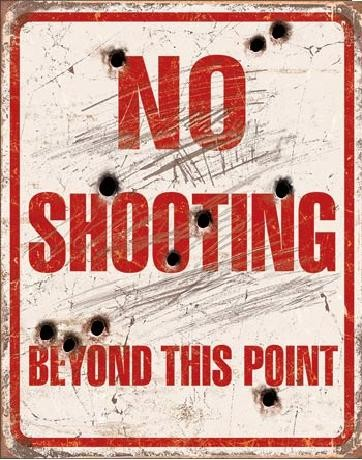 Metal sign NO SHOOTING