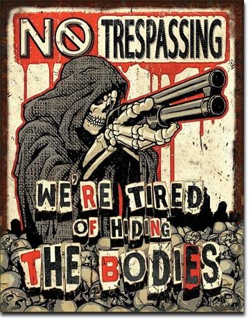 Metal sign No Trespassing - Bodies