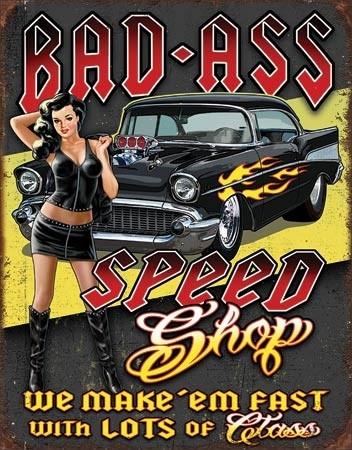 Bad Ass Speed Shop Metal Sign