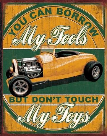 BORROW MY TOOLS - My Toys Metal Sign