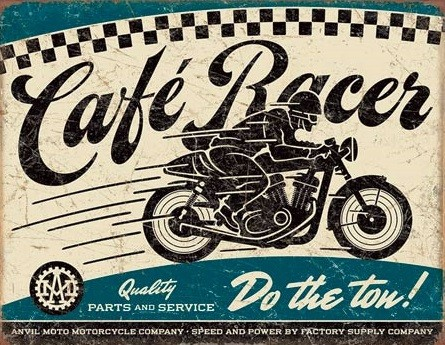 Cafe Racer Metal Sign