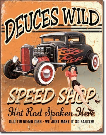 DEUCES WILD SPEED SHOP Metal Sign