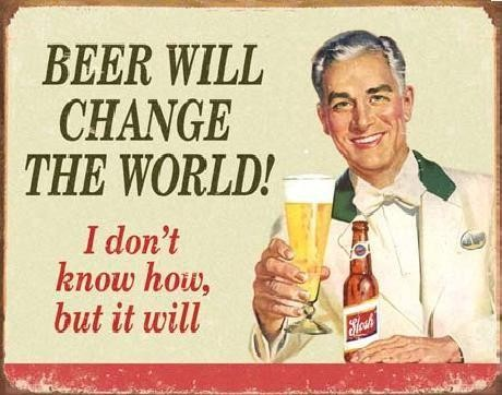 EPHEMERA - BEER - Change World Metal Sign