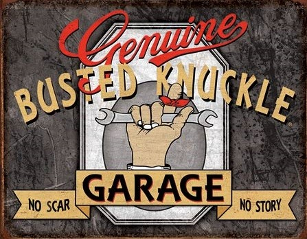 Genuine Busted Knuckle Metal Sign