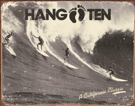 Metal sign HANG TEN - california classic