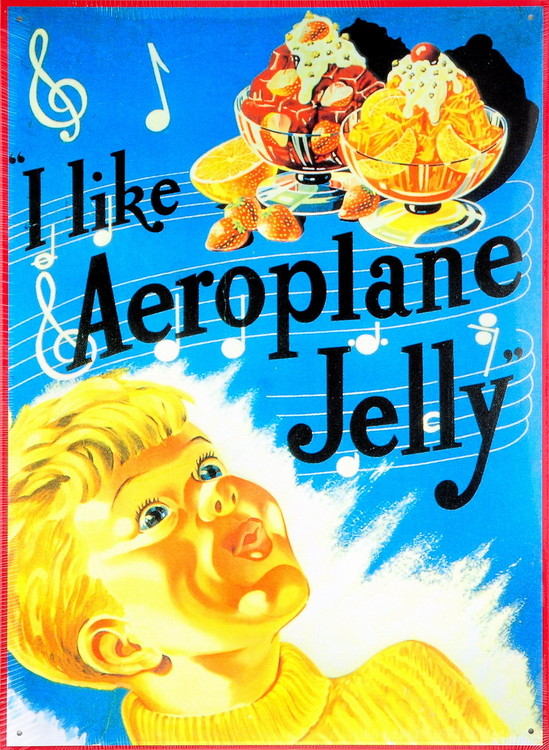 I LIKE AEROPLANE JELLY Metal Sign