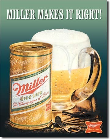 MILLER MAKES IT RIGHT ! Metal Sign