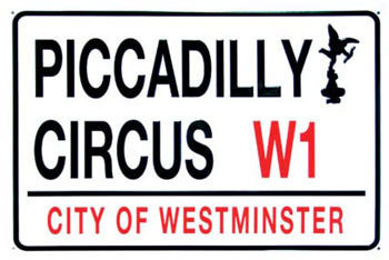 PICCADILLY CIRCUS Metal Sign