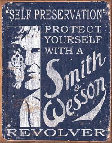 Metal sign S&W - SMITH & WESSON - Self Preservation