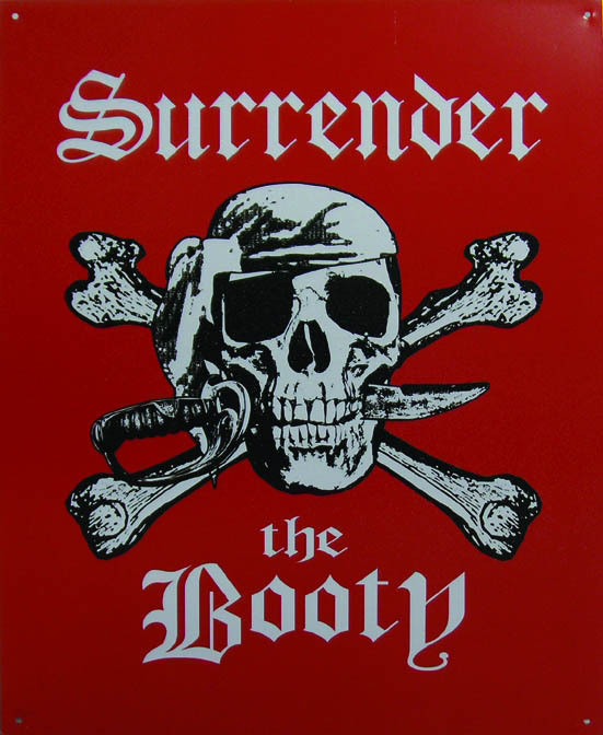 SURRENDER THE BOOTY Metal Sign