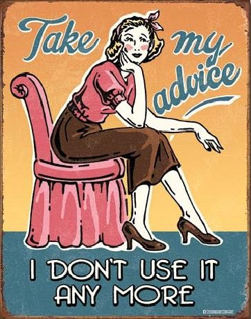 Take My Advice Metal Sign