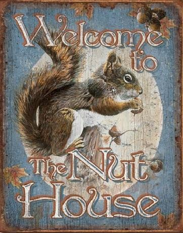 WELCOME - Nut House Metal Sign