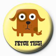 Pins D&G (Fetch This)