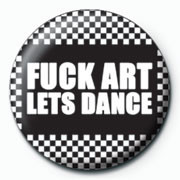 Pins FUCK ART LETS DANCE