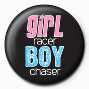 Pins Girl Racer / Boy Chaser