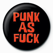 Pins PUNK - PUNK AS FUCK