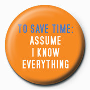 Pins TO SAVE TIME: ASSUME I KNO