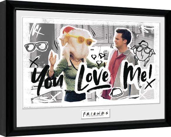 Framed poster Friends - You Love Me
