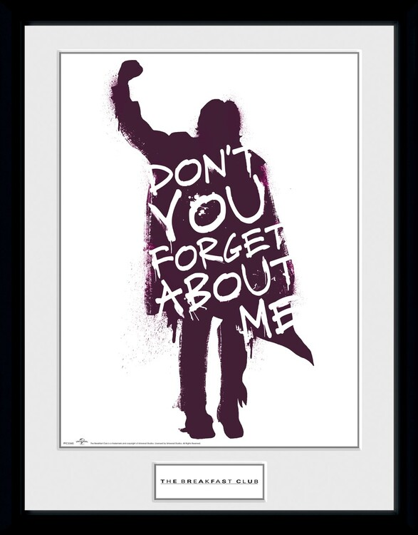 Framed poster The Breakfast Club - Don't You Forget About Me