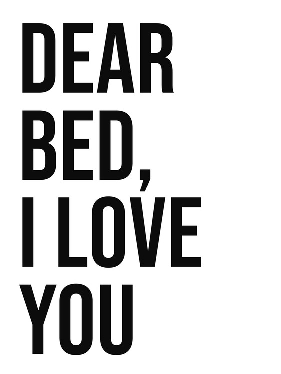 Art Print on Demand Dear bed I love you
