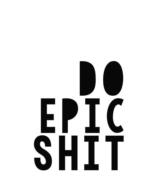 Art Print on Demand do epic shit