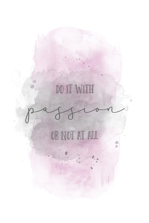 Art Print on Demand Do it with passion or not at all | watercolor pink
