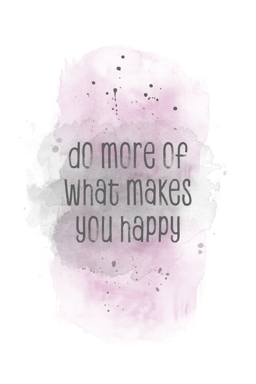 Art Print on Demand Do more of what makes you happy | watercolor pink