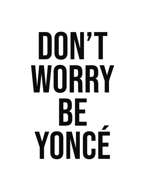 Art Print on Demand dont worry beyonce
